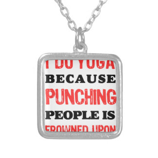 I Do Yoga Because Punching People Is Frowned Upon. Silver Plated Necklace