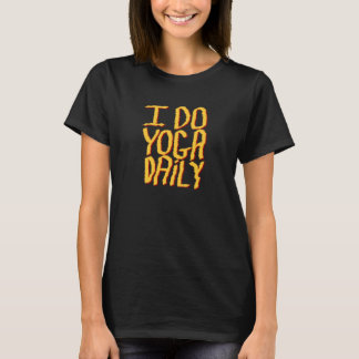 I Do Yoga Daily. Yellow and Black. T-Shirt