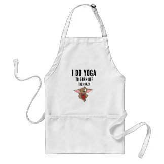 I Do Yoga To Burn Of The Crazy(2) Adult Apron