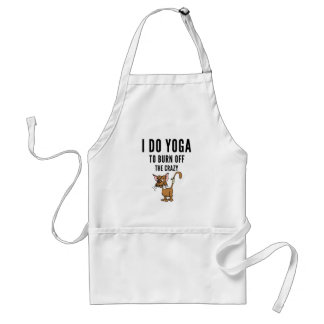 I Do Yoga To Burn Of The Crazy Adult Apron