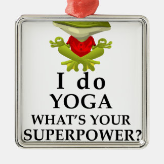 i do yoga what s your super power metal ornament
