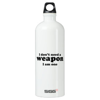 I Don't A Weapon. I Am One. Aluminum Water Bottle