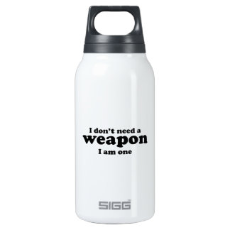 I Don't A Weapon. I Am One. Thermos Water Bottle