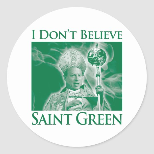 I Don't Believe Saint Green Classic Round Sticker