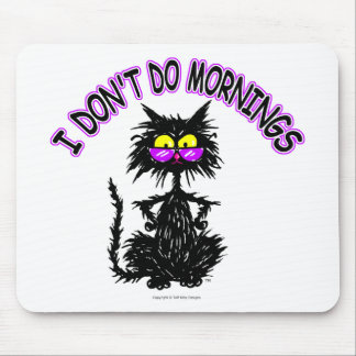 I Don t Do Mornings Cat Gifts Mouse Mats