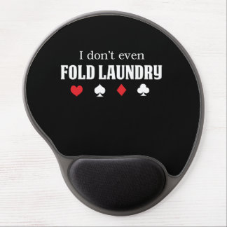 I Don't Even Fold Laundry Gel Mouse Pad