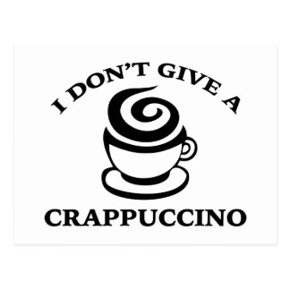I Don't Give A Crappuccino Postcard