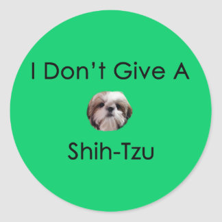 I Don t Give A Shih Tzu Sticker