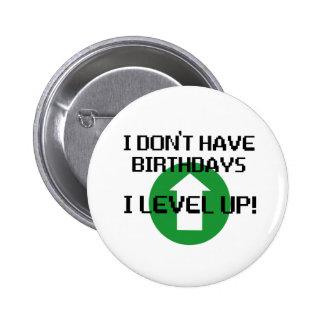 I Don t Have Birthdays Pin