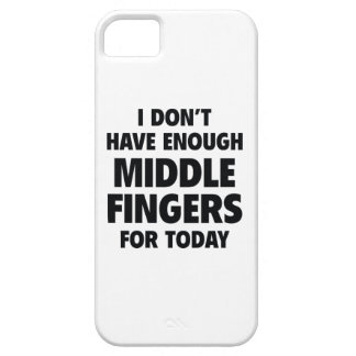 I Don't Have Enough Middle Fingers For Today iPhone SE/5/5s Case