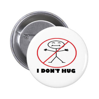 I Don t Hug Pinback Button