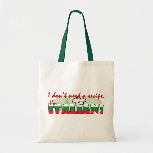 I don't need a recipe I'm Italian Bags