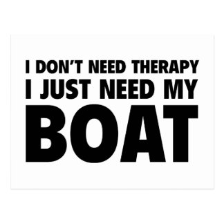 I Don't Need Therapy. I Just Need My Boat. Postcard