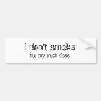 I don t smoke but my truck does bumper stickers
