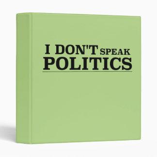I Don't Speak Politics 3 Ring Binder