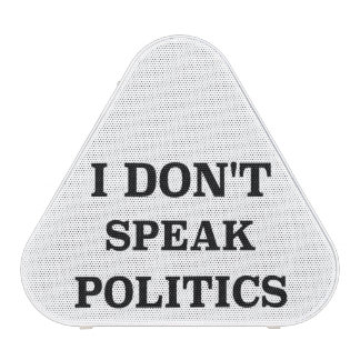 I Don't Speak Politics Bluetooth Speaker