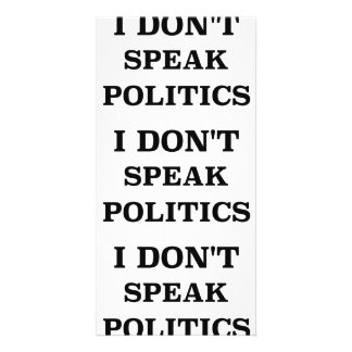 I Don't Speak Politics Card