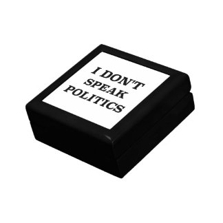 I Don't Speak Politics Keepsake Box