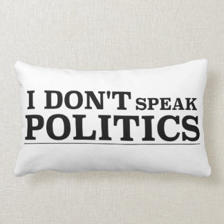 I Don't Speak Politics Lumbar Pillow