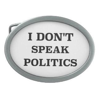 I Don't Speak Politics Oval Belt Buckle