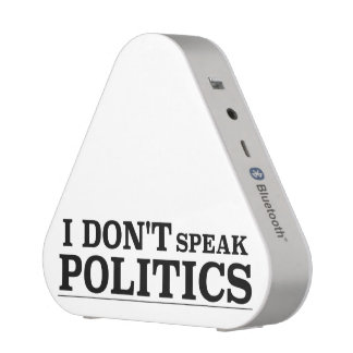 I Don't Speak Politics Speaker
