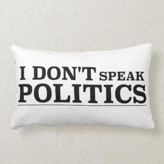 I Don't Speak Politics Throw Pillow