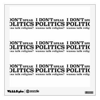 I Don't Speak Politics Wall Decal