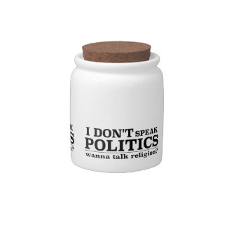 I Don't Speak Politics Wanna Talk Religion Candy Jar