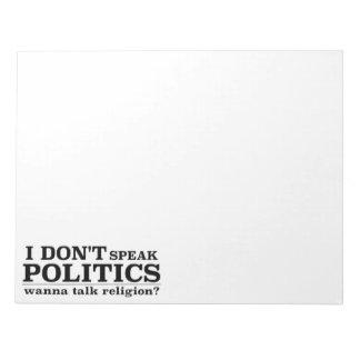 I Don't Speak Politics Wanna Talk Religion Notepad
