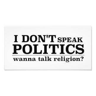 I Don't Speak Politics Wanna Talk Religion Photo Print