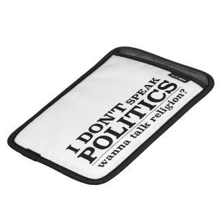 I Don't Speak Politics Wanna Talk Religion Sleeve For iPad Mini