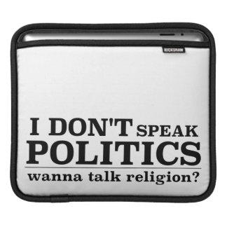 I Don't Speak Politics Wanna Talk Religion Sleeve For iPads