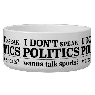 I Don't Speak Politics Wanna Talk Sports Bowl