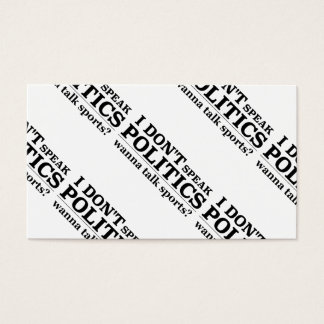 I Don't Speak Politics Wanna Talk Sports Business Card