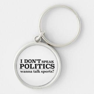 I Don't Speak Politics Wanna Talk Sports Keychain