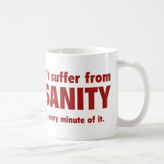 I Don't Suffer From Insanity Coffee Mug