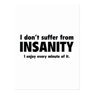 I Don't Suffer From Insanity Post Cards