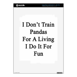 I Don t Train Pandas For A Living I Do It For Fun iPad 3 Decal