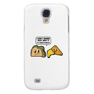 I Don't Wanna Taco 'Bout It. It's Nacho Problem. Samsung Galaxy S4 Cover