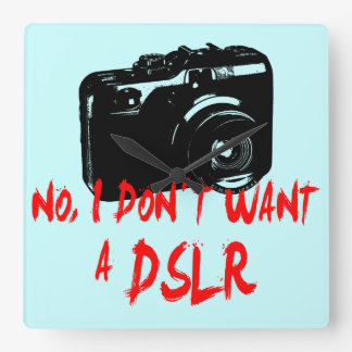 I don´t want a DSLR Square Wall Clock