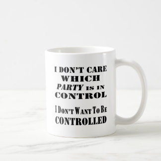 I Don't Want To Be Controlled Coffee Mug
