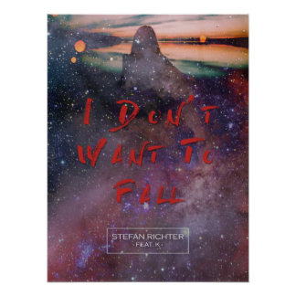 """I Don't Want to Fall (feat. K)"" poster"