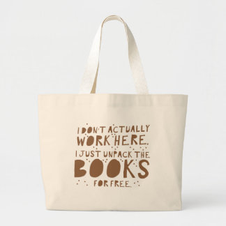 i dont actually work here i just unpack the books large tote bag