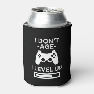 I don't age I level up - funny can cooler