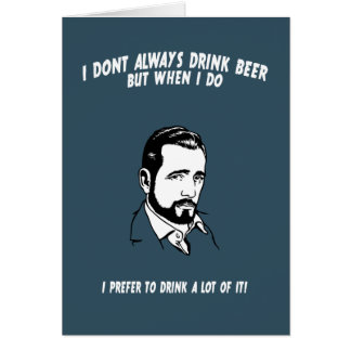 I Don't Always - 1 Card
