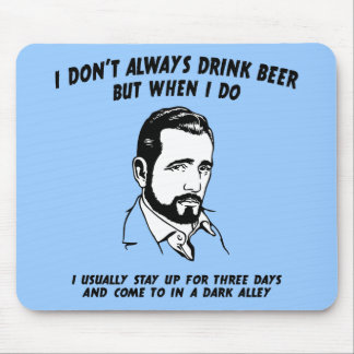 I Don't Always - 3 Days Mouse Pad
