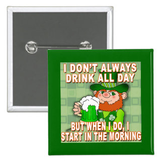 I Don't Always Drink All Day...Leprechaun Meme 2 Inch Square Button
