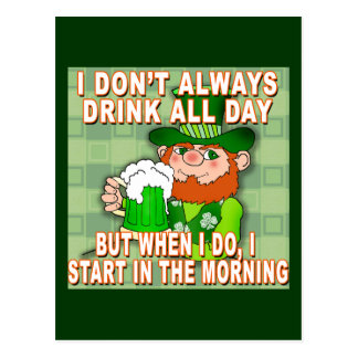 I Don't Always Drink All Day...Leprechaun Meme Postcard