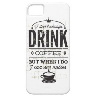 I Don't Always Drink Coffee... iPhone 5 Covers
