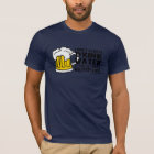 I Don't Always Drink Water (Beer) T-Shirt